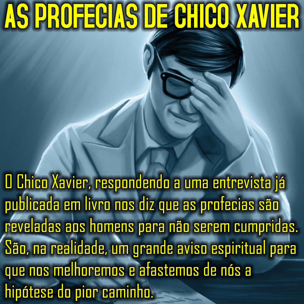 AS PROFECIAS DE CHICO XAVIER II