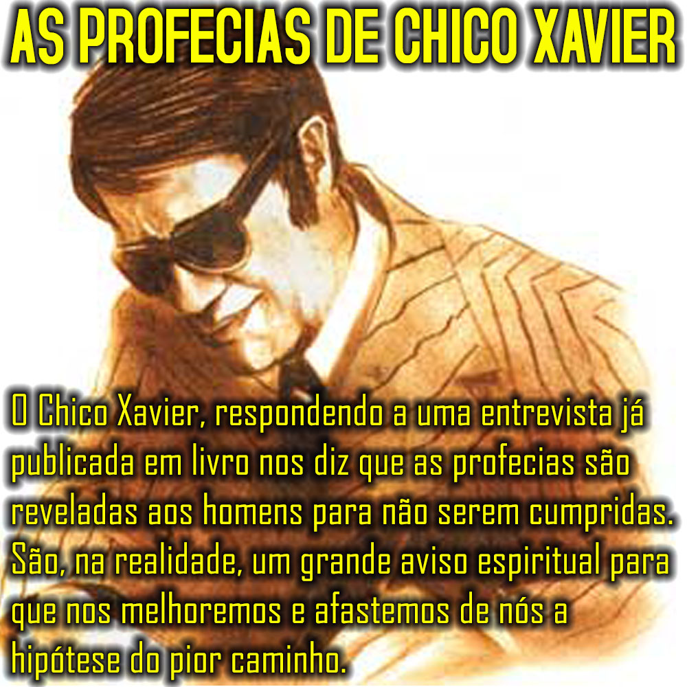 AS PROFECIAS DE CHICO XAVIER